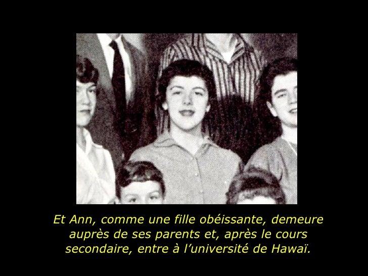 Et Ann, comme une fille obéissante, demeure auprès de ses parents et, après le cours secondaire, entre à l'université de H...