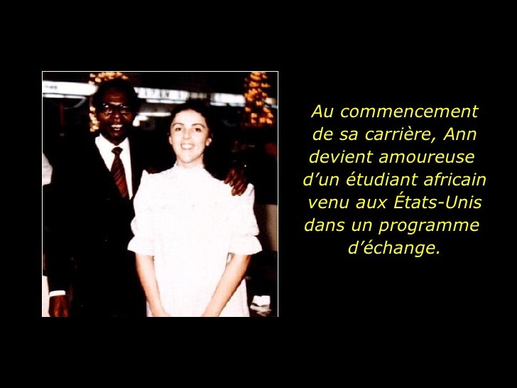 Au commencement de sa carrière, Ann devient amoureuse  d'un étudiant africain venu aux États-Unis dans un programme  d'éch...