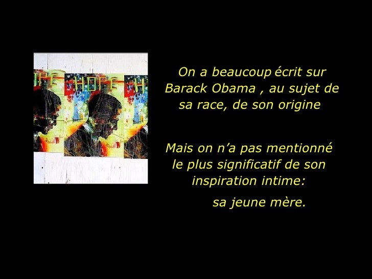 On a beaucoup   écrit sur Barack Obama , au sujet de sa race, de son origine  Mais on n'a pas mentionné le plus significat...