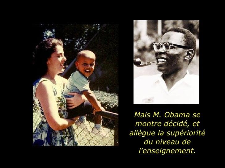 Mais M. Obama se montre décidé, et allègue la supériorité du niveau de l'enseignement.