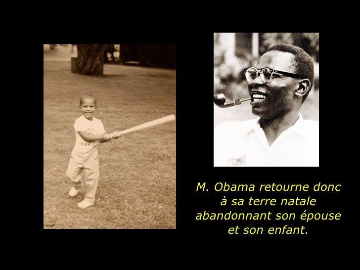 M. Obama retourne donc à sa terre natale abandonnant son épouse et son enfant.