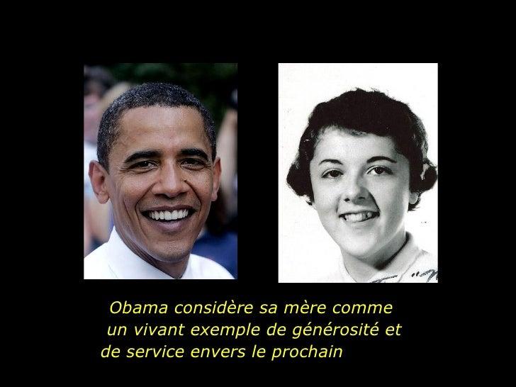 Obama considère sa mère comme  un vivant exemple de générosité et de service envers le prochain