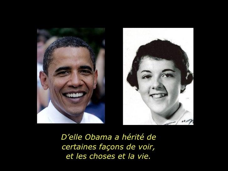 D'elle Obama a hérité de certaines façons de voir, et les choses et la vie.