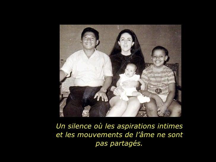 Un silence où les aspirations intimes et les mouvements de l'âme ne sont pas partagés.