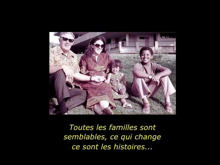 Toutes les familles sont semblables, ce qui change ce sont les histoires...