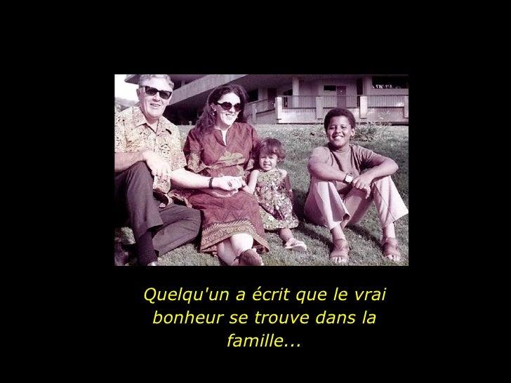 Quelqu'un a écrit que le vrai bonheur se trouve dans la famille ...