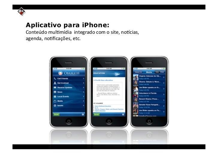 Aplicativo para iPhone: Conteúdomul,mídiaintegradocomosite,no5cias, agenda,no,ficações,etc.