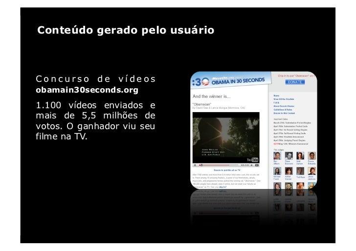 Conteúdo gerado pelo usuário    Concurso de vídeos obamain30seconds.org  1.100 vídeos enviados e mais de 5,5 milhões de vo...
