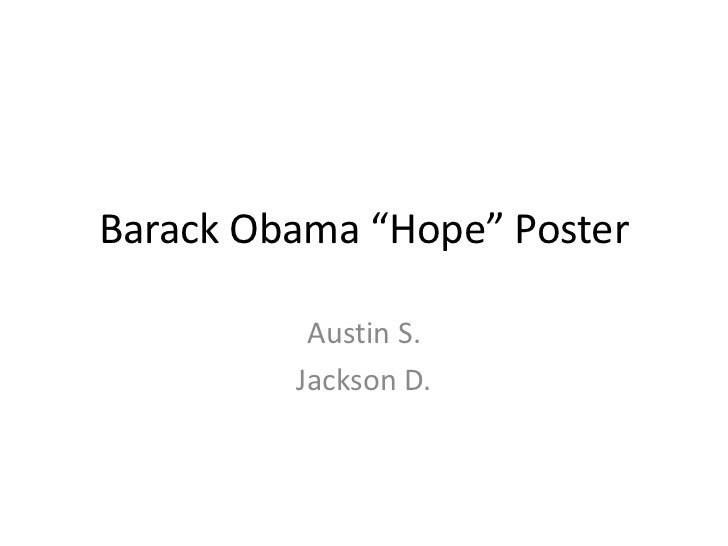 "Barack Obama ""Hope"" Poster          Austin S.         Jackson D."