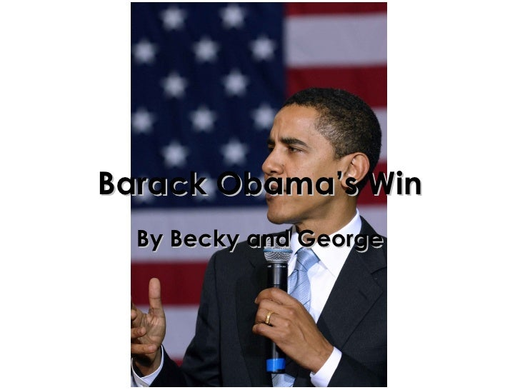 By Becky and George Barack Obama's Win