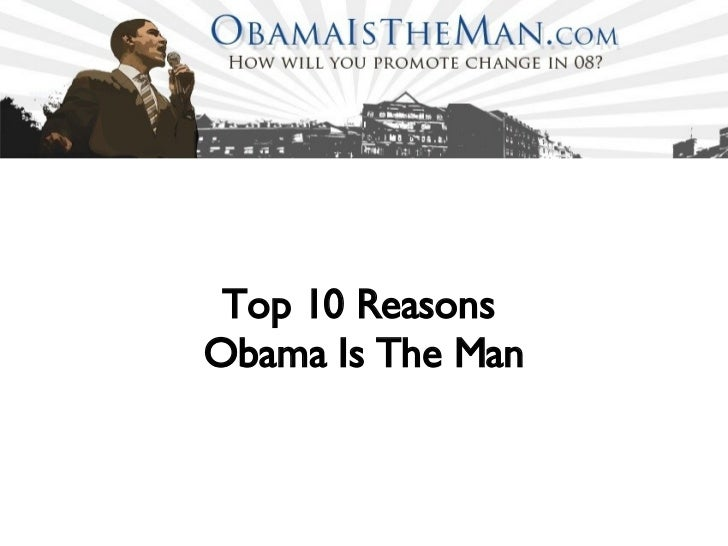 Top 10 Reasons  Obama Is The Man