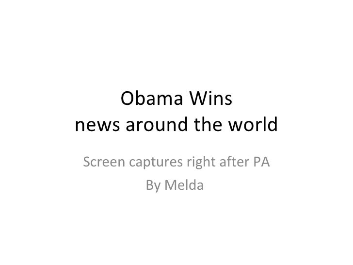Obama Wins news around the world Screen captures right after PA By Melda