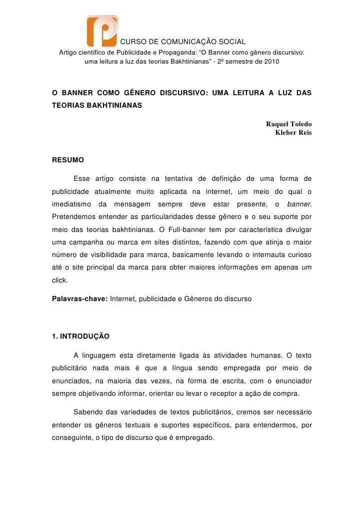 O BANNER COMO GÊNERO DISCURSIVO: UMA LEITURA A LUZ DAS TEORIAS BAKHTINIANAS<br />Raquel Toledo         <br />Kleber Reis<b...