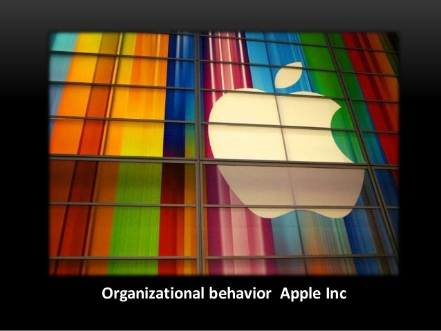 organizational behavior of apple Robert kreitner is a senior lecturer in management at arizona state university he is a popular speaker who has addressed a diverse array of audiences worldwide on topics including the 21st century workplace.