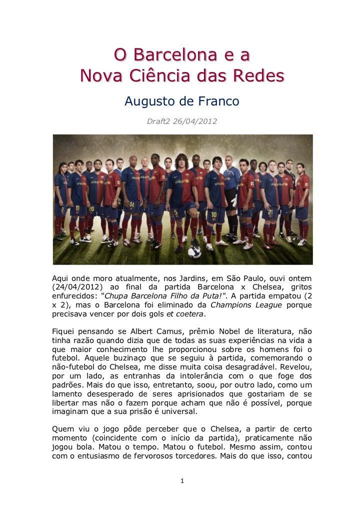 O Barcelona e a       Nova Ciência das Redes                  Augusto de Franco                        Draft2 26/04/2012Aq...