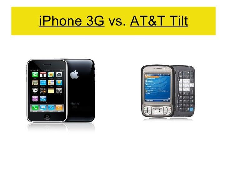 iPhone 3G  vs.  AT&T Tilt