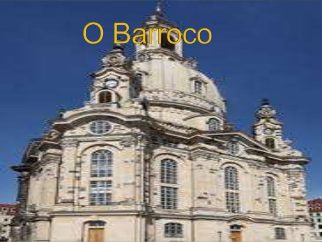  O barroco foi o movimento artístico mais importante do período colonial, aumentando o catolicismo e a fé; Nasceu da cri...