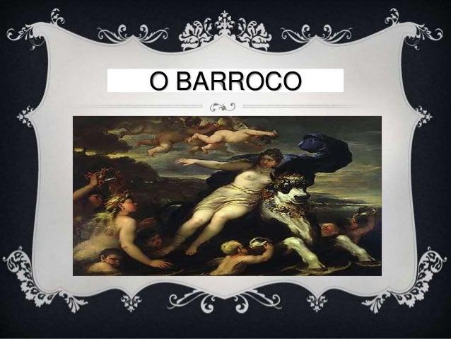 O Barroco O BARROCO
