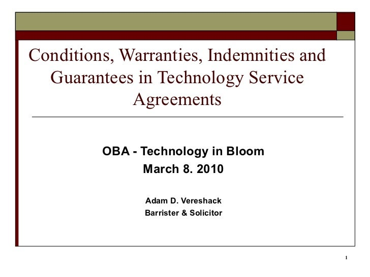 Conditions, Warranties, Indemnities and Guarantees in Technology Service Agreements OBA - Technology in Bloom March 8. 201...