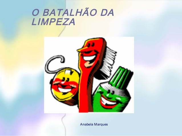 O BATALHÃO DALIMPEZA       Anabela Marques