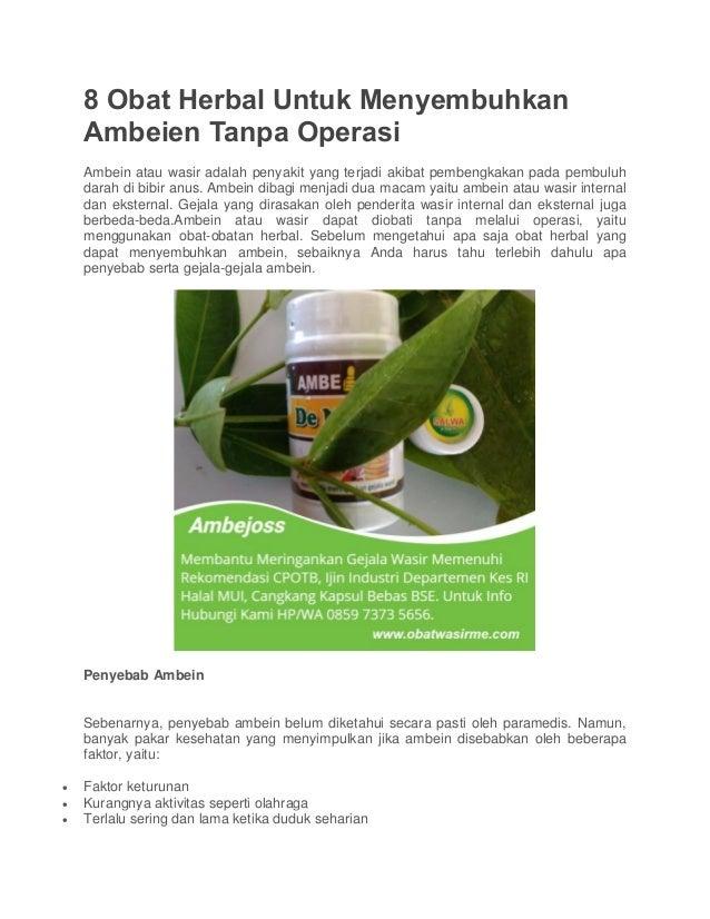 8 Obat Herbal Untuk Menyembuhkan Ambeien Tanpa Operasi Ambein atau wasir adalah penyakit yang terjadi akibat pembengkakan ...