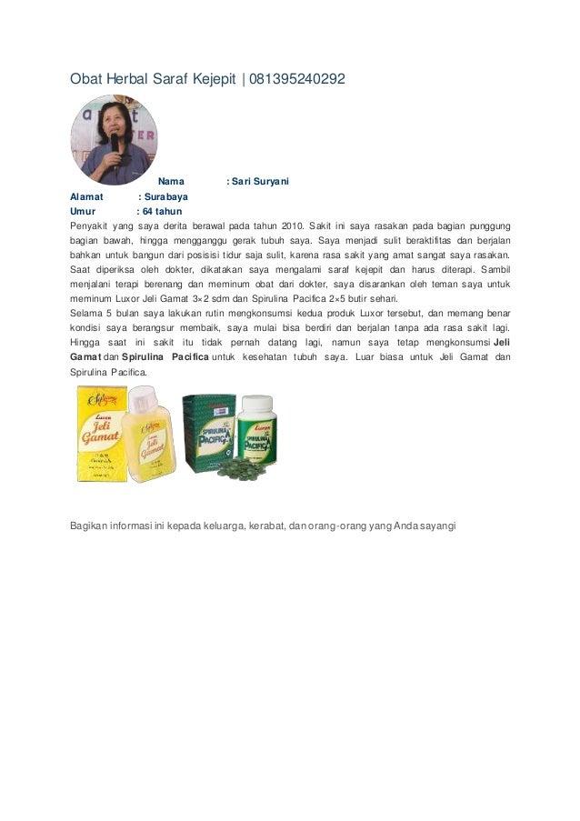 Obat Herbal Saraf Kejepit | 081395240292 Nama : Sari Suryani Alamat : Surabaya Umur : 64 tahun Penyakit yang saya derita b...