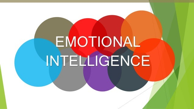 an introduction to the concept of emotional intelligence Define its constituent components—intelligence and emotion—and explain  how these concepts.