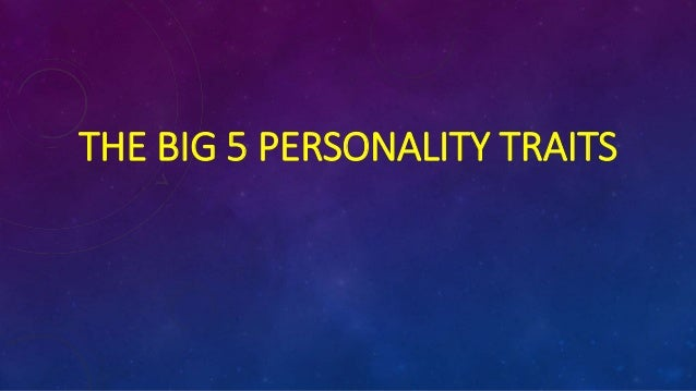 THE BIG 5 PERSONALITY TRAITS