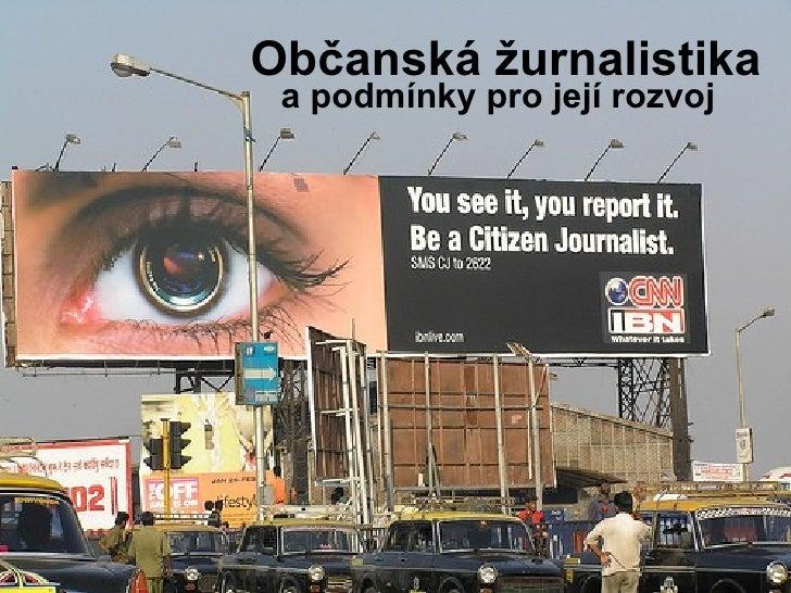 Občanská žurnalistika a podmínky pro její rozvoj