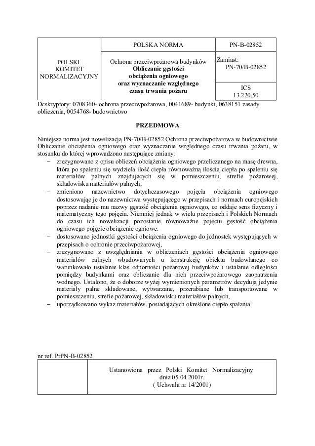 POLSKI KOMITET NORMALIZACYJNY POLSKA NORMA PN-B-02852 Ochrona przeciwpożarowa budynków Obliczanie gęstości obciążenia ogni...