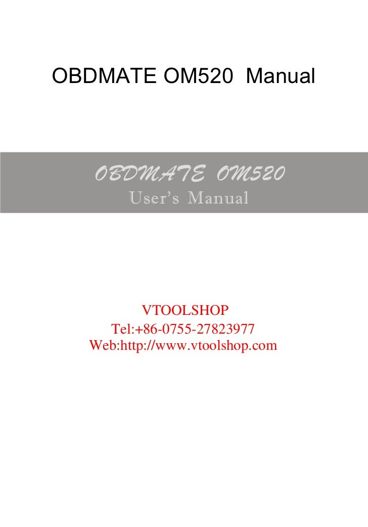 OBDMATE OM520 Manual          VTOOLSHOP    Tel:+86-0755-27823977  Web:http://www.vtoolshop.com