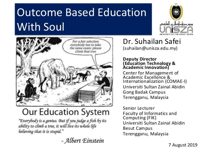 Outcome Based Education With Soul Dr. Suhailan Safei (suhailan@unisza.edu.my) Deputy Director (Education Technology & Acad...