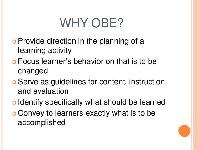 outcomes based education Foreword outcome-based education is grounded in the idea that academic success is best measured by what children actually learn, as opposed to how long they're.