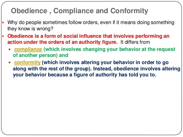 social influence conformity compliance and obedience psychology essay An essay or paper on group psychology: conformity and obedience compare and contrast the effect of group influence on the self can be profound, often resulting in conformity and obedience to the group, even when such behavior is.