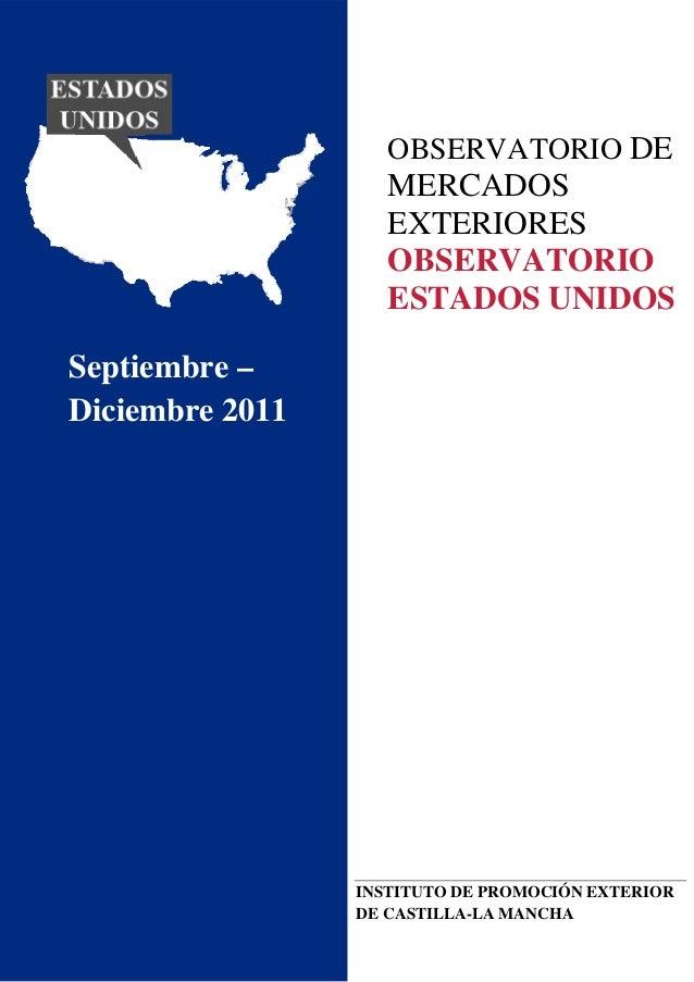 OBSERVATORIO DE MERCADOS EXTERIORES OBSERVATORIO ESTADOS UNIDOS    Septiembre – Diciembre 2011   ...
