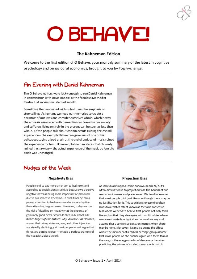O BEHAVE! The Kahneman Edition Welcome to the first edition of O Behave, your monthly summary of the latest in cognitive p...