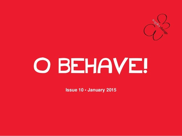 O BEHAVE! Issue 10 • January 2015