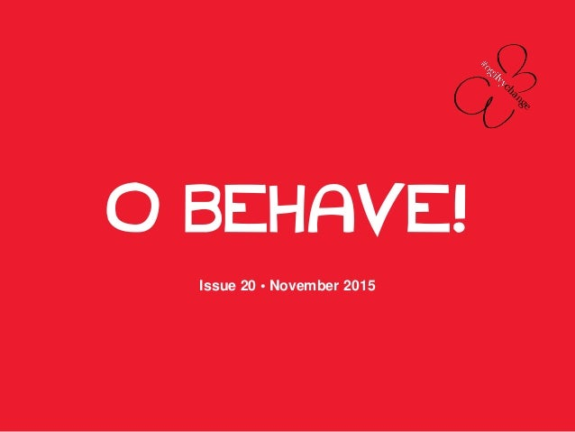 O BEHAVE! Issue 20 • November 2015