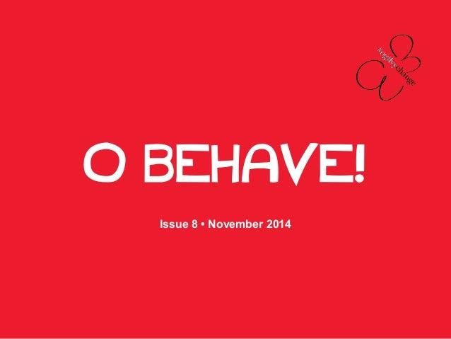 O BEHAVE!  Issue 8 • November 2014