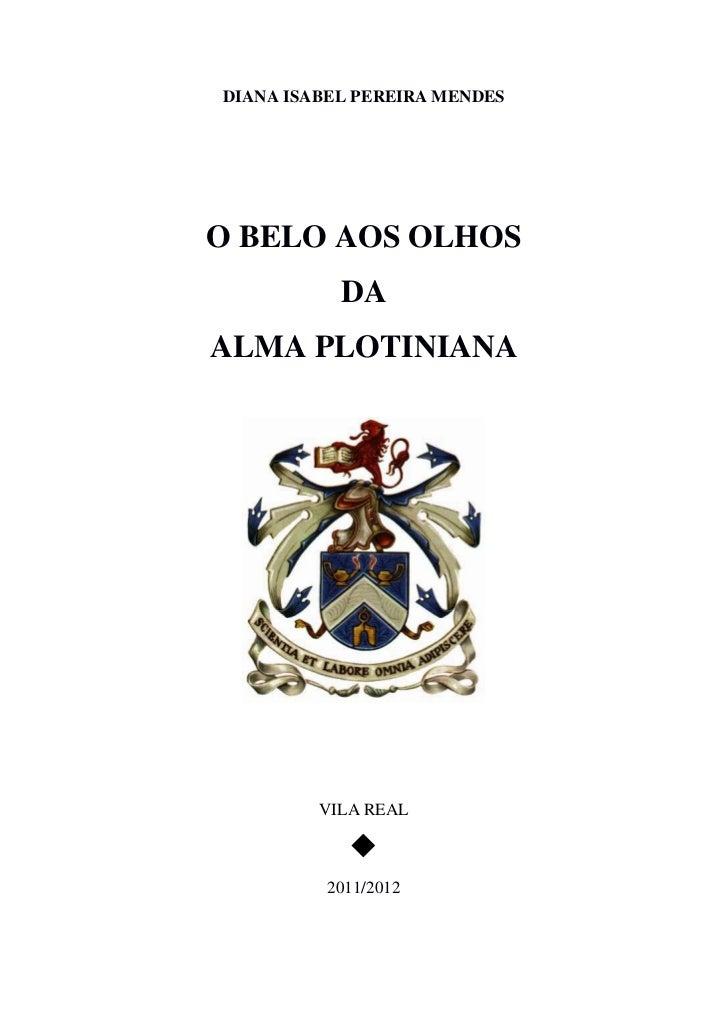 DIANA ISABEL PEREIRA MENDESO BELO AOS OLHOS           DAALMA PLOTINIANA         VILA REAL                      2011/2012