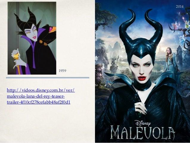 01 http://videos.disney.com.br/ver/ malevola-lana-del-rey-teaser- trailer-4f10cf278cefabb48af2f0d1 1959 2014