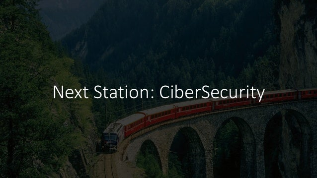 Next Station: CiberSecurity