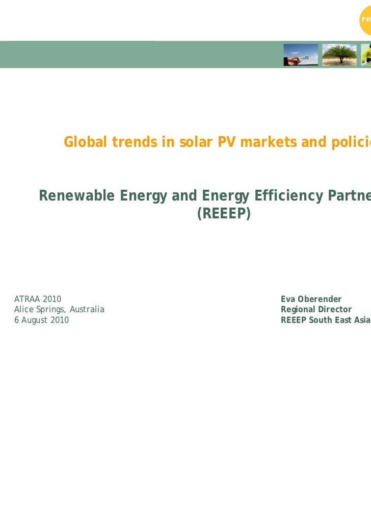 ATRAA 2010Alice Springs, 6 August 2010               Global trends in solar PV markets and policies        Renewable Energ...