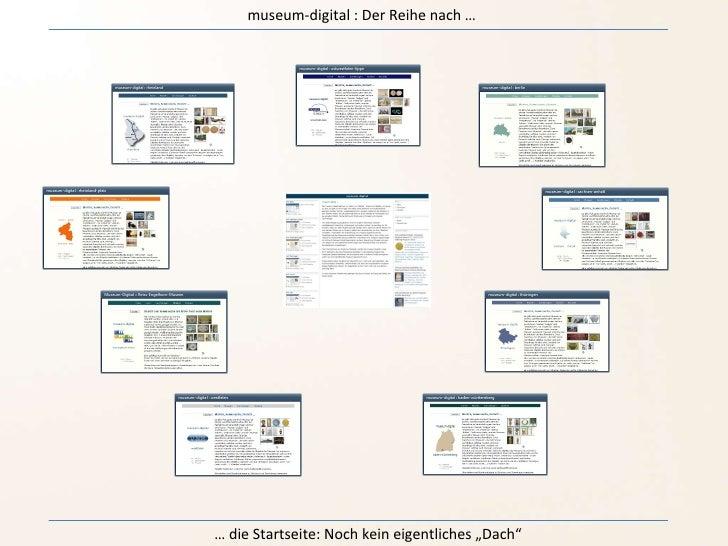 """…  die Startseite: Noch kein eigentliches """"Dach"""" museum-digital : Der Reihe nach …"""