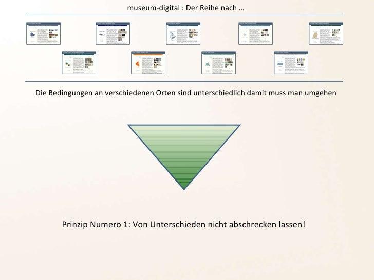 Die Bedingungen an verschiedenen Orten sind unterschiedlich damit muss man umgehen museum-digital : Der Reihe nach … Prinz...