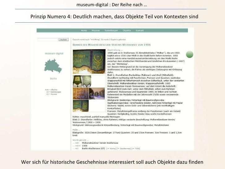 museum-digital : Der Reihe nach … Prinzip Numero 4: Deutlich machen, dass Objekte Teil von Kontexten sind Wer sich für his...
