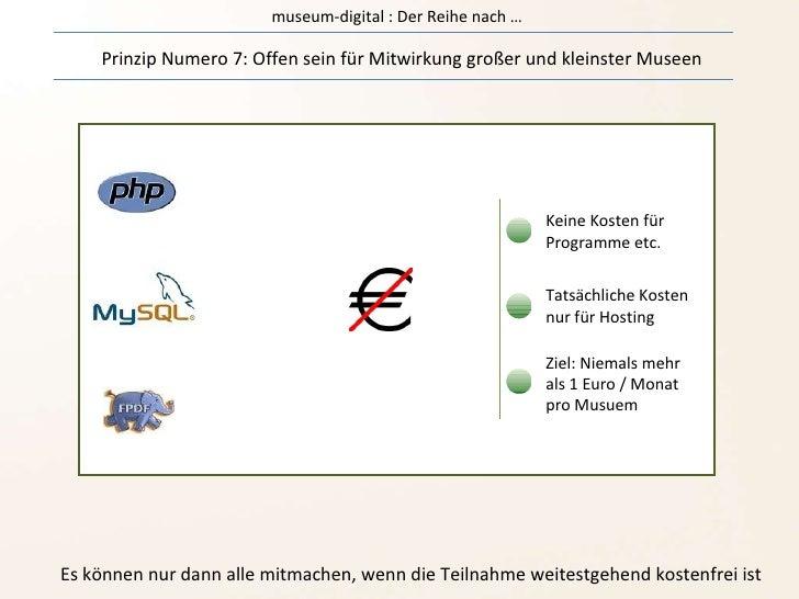 museum-digital : Der Reihe nach … Prinzip Numero 7: Offen sein für Mitwirkung großer und kleinster Museen Es können nur da...