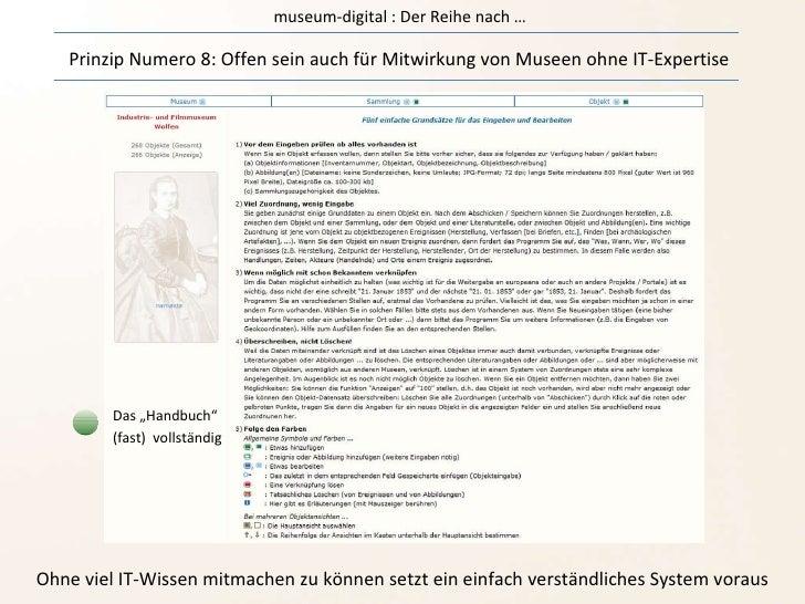 museum-digital : Der Reihe nach … Prinzip Numero 8: Offen sein auch für Mitwirkung von Museen ohne IT-Expertise Ohne viel ...