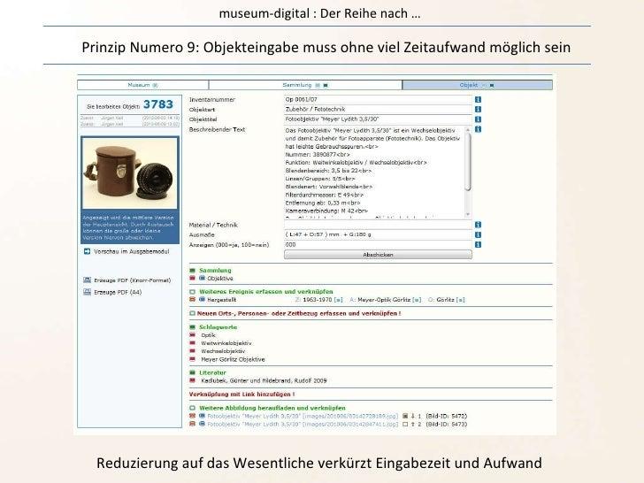 museum-digital : Der Reihe nach … Prinzip Numero 9: Objekteingabe muss ohne viel Zeitaufwand möglich sein Reduzierung auf ...