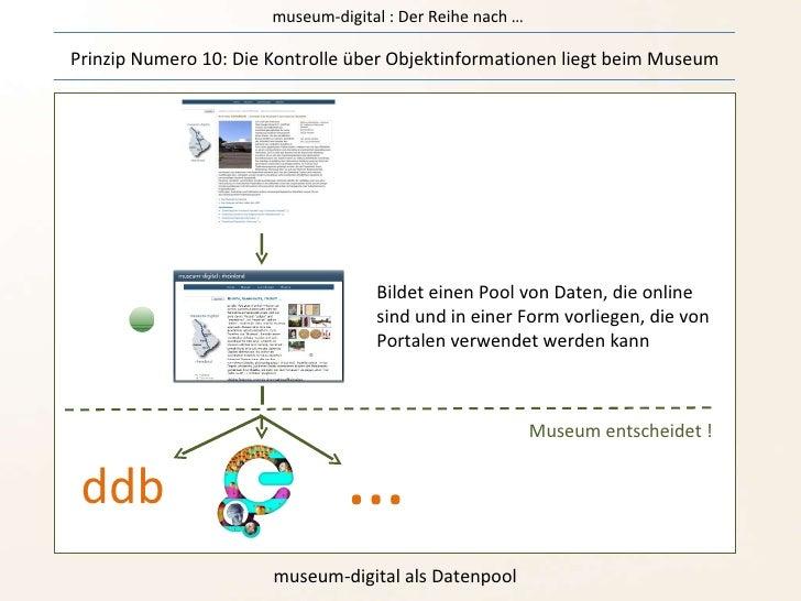 museum-digital : Der Reihe nach … Prinzip Numero 10: Die Kontrolle über Objektinformationen liegt beim Museum museum-digit...